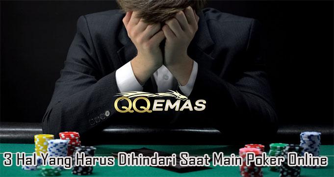 3 Hal Yang Harus Dihindari Saat Main Poker Online