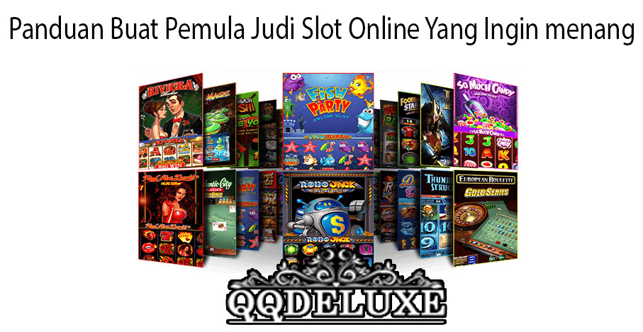 Panduan Buat Pemula Judi Slot Online Yang Ingin menang
