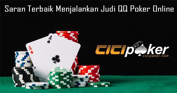Saran Terbaik Menjalankan Judi QQ Poker Online